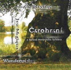 ČAROHRANÍ - Z kořenů moravského folklóru